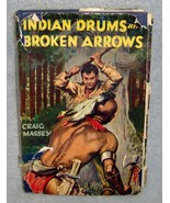 Indian Drums And Broken Arrows by Craig Massey Vintage Hardcover Book