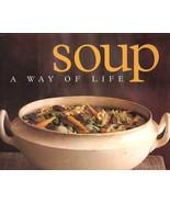 Soup: A Way of Life Cookbook, Barbara Kafka Plu... - $14.99