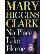 No Place Like Home by Mary Higgins Clark - Thri... - $8.50