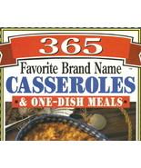 365 Favorite Brand Name Casseroles & One Dish M... - $9.99