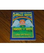 Angels Guide To Heaven On Earth - $14.95