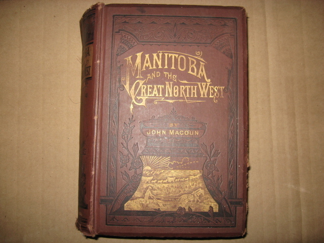 1882 Manitoba and the Great North West Book by John Macoun