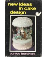 New Ideas in Cake Design by Eunice Borchers Cak... - $8.00