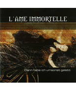 L'Ame Immortelle - Dann habe ich umsonst gelebt CD - $6.00