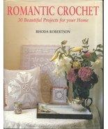 Romantic Crochet pattern book by Rhoda Robertso... - $8.00