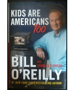 Kids are Americans Too by  Bill OReilly - $4.95