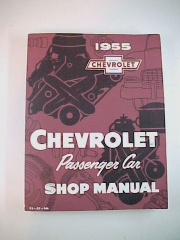 1955 GM General Motors Chevrolet Passenger Car Shop Manual -Reprint