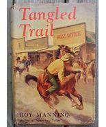 Tangled Trail, Roy Manning, 1948 Western HC DJ - $7.95