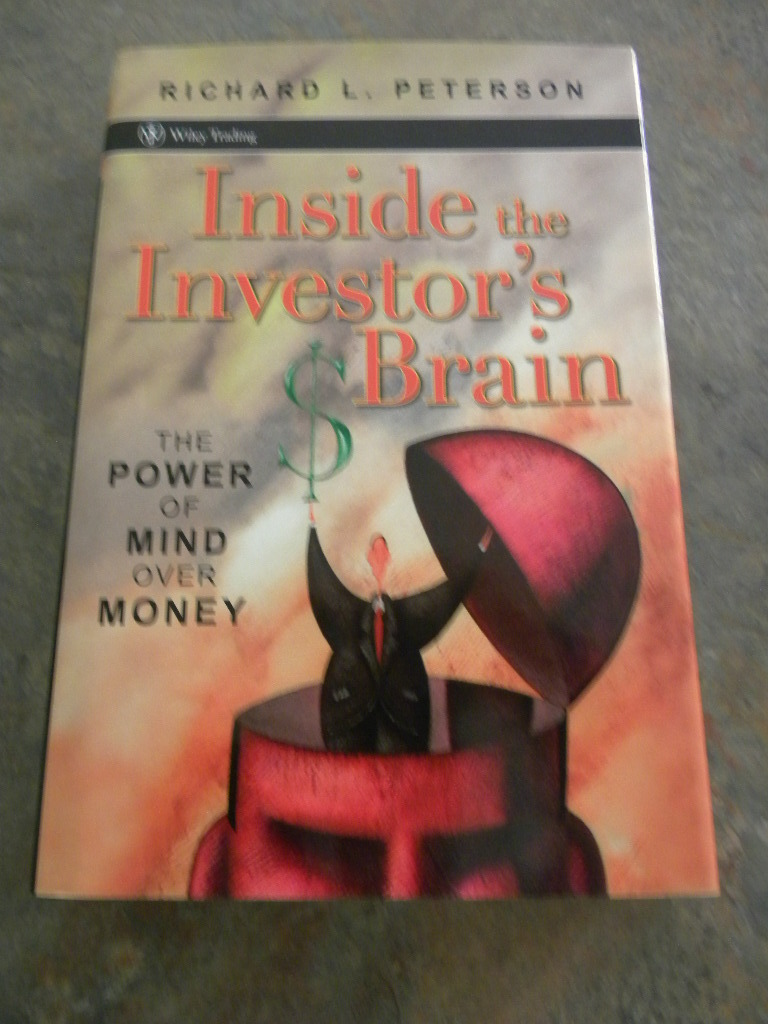 Inside The Investors Brain by Richard L. Peterson The Power of Mind over Money
