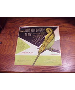 1951 Teach Your Parakeet to Talk 78 LP Record