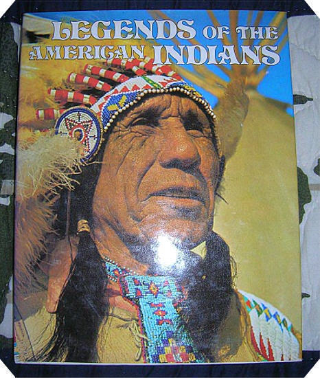 Book ~ Legends of the American Indians - Hard Cover