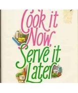 Cook It Now, Serve It Later Cookbook, Effortles... - $9.89