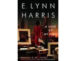 Buy A Love of My Own by E. Lynn Harris (2002) novel book