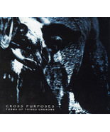 Forms Of Things Unknown - Cross Purposes CD  - $13.00