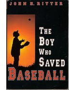 The Boy Who Saved Baseball by John H. Ritter Sc... - $2.00