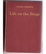 Clara Morris Life on the Stage Autobiography 1901 - $49.99