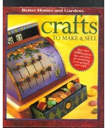 Better Homes and Gardens, Crafts to Make & Sell... - $9.99