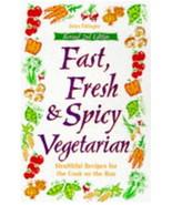 Fast, Fresh & Spicy Vegetarian : Healthful Cook... - $7.99