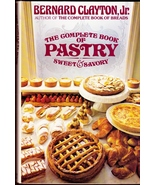 Complete Book of Pastry Sweet And Savory Cookbo... - $13.99
