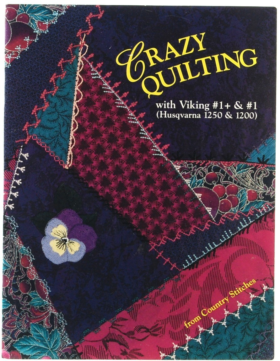Husqvarna Viking Quilting Designs : Crazy Quilting with Viking Husqvarna Sewing Quilt Stitches ...