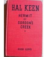 Hal Keen HERMIT OF GORDON'S CREEK #1 Hugh Lloyd... - $12.99