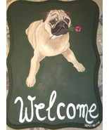 Pug Dog Custom Painted Welcome Sign Plaque - $31.95