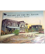 Stuart on the St. Lucie: A pictorial history by... - $43.56