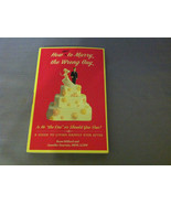 How Not to Marry the Wrong Guy : Is He the One ... - $6.99