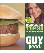 Guy Food: Rachael Ray's Top 30- 30-Minute Meals - $6.95