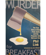 Murder For Breakfast by Phil Link True Story of... - $24.70