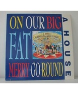 A House - On Our Big Fat Merry-Go-Round LP OOP! - $4.00