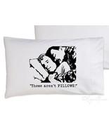 Funny Those aren't Pillows pillowcase cinema hu... - $15.98