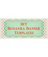 Do It Yourself Bonanza Banner Templates - $1.99