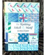 The KNITTING STITCH and MOTIF DIRECTORY by SUE ... - $7.00