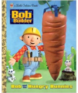 Bob and the Hungry Bunnies (Little Golden Book) - $2.00