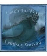 Catch the Wave [Audio CD] Lyndsey Watson - $19.72