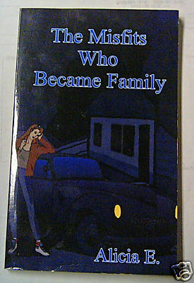 The Misfits Who Became Family by Alicia E. Sign 1st ED