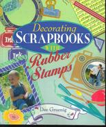 Decorating Scrapbooks With Rubber Stamps-Dee Gr... - $8.99