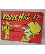You've Had it - The Story of Basic Training 195... - $7.50