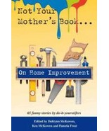 Home Improvement Manual Not Your Mother's Book - $14.99