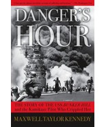 NEW Danger's Hour: The Story of the USS Bunker Hill and the Kamikaze Pilot Who C