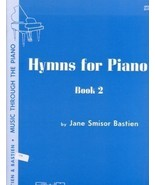 Bastien Music Through The Piano Hymns For Piano... - $2.95