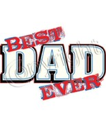 Best DAD Ever    Tshirt   Sizes/Colors - $10.84 - $14.80