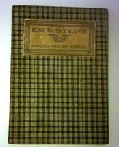 HOME to HIMS MUVVER Margaret Prescott Montague ... - $18.85
