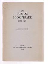 THE BOSTON BOOK TRADE 1800-1825 by Rollo G Silv... - $14.99