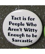 TACT IS FOR PEOPLE WHO AREN'T WITTY TO BE SARCA... - $2.00