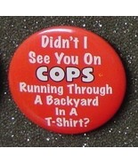 Didn't I See You On COPS Runninng Through A Yar... - $2.00