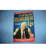 I Could Have Quit $10,000,000.00 Ago by Dayle M... - $4.95