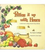 Putting It Up With Honey Susan Geiskopf Canning... - $4.99