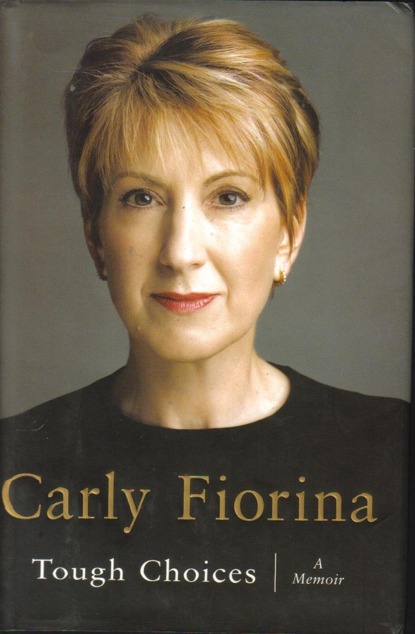 Tough Choices Carly Fiorina Hewlett Packard CEO Memoir Hardc